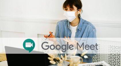 Panduan Lengkap Google Meet Versi Gratis